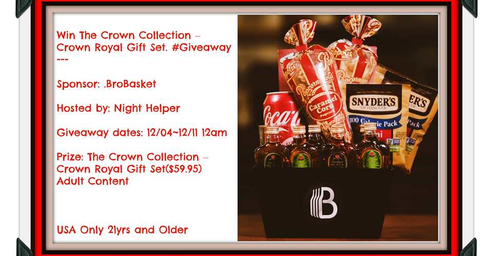 Enter To Win The Crown Collection – Crown Royal Gift Set. #adultcontent @brobasket