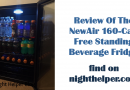 Review Of The NewAir 160-Can Free Standing Beverage Fridge